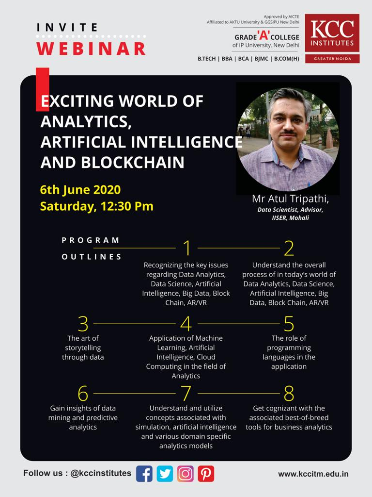 "KCC Institute of Legal and Higher Education Delhi-NCR Greater Noida is organising a Webinar on ""Exciting World of Analytics, Artificial Intelligence and Block chain"" on 6th June 2020 (Saturday)."