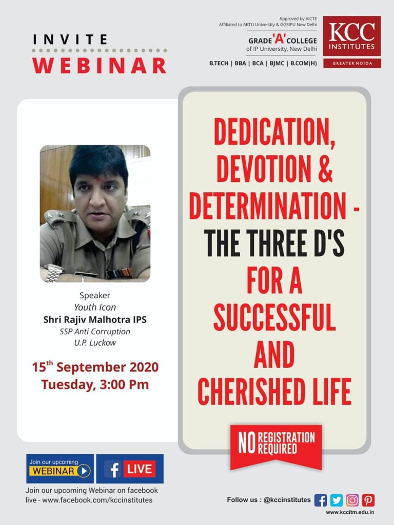 Join Shri Rajiv Malhotra IPS, SSP Anti Corruption, U.P. Lucknow for the Webinar on Dedication, Devotion & Determination - The Three D'S For a Successful and Cherished Life