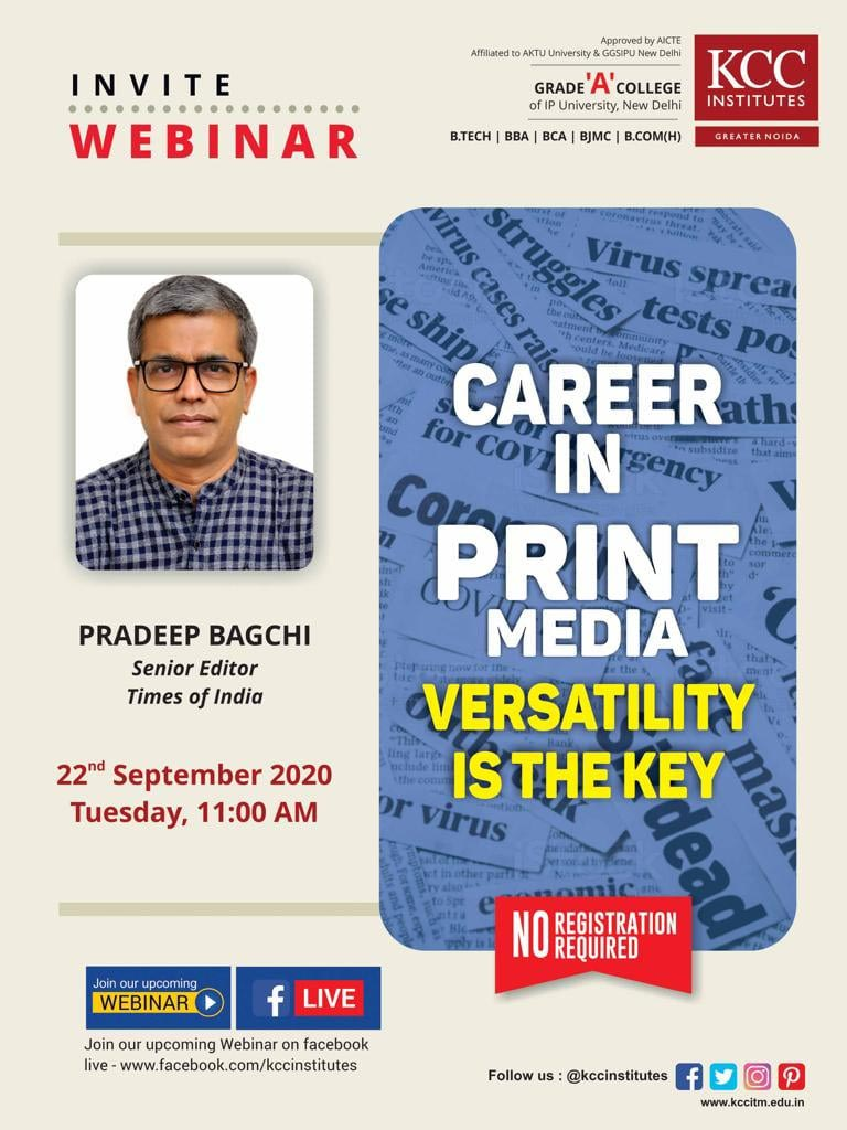 Join Mr. Pradeep Bagchi, Senior Editor, Times of India for the Webinar on Career in Print Media - Versatility is The Key