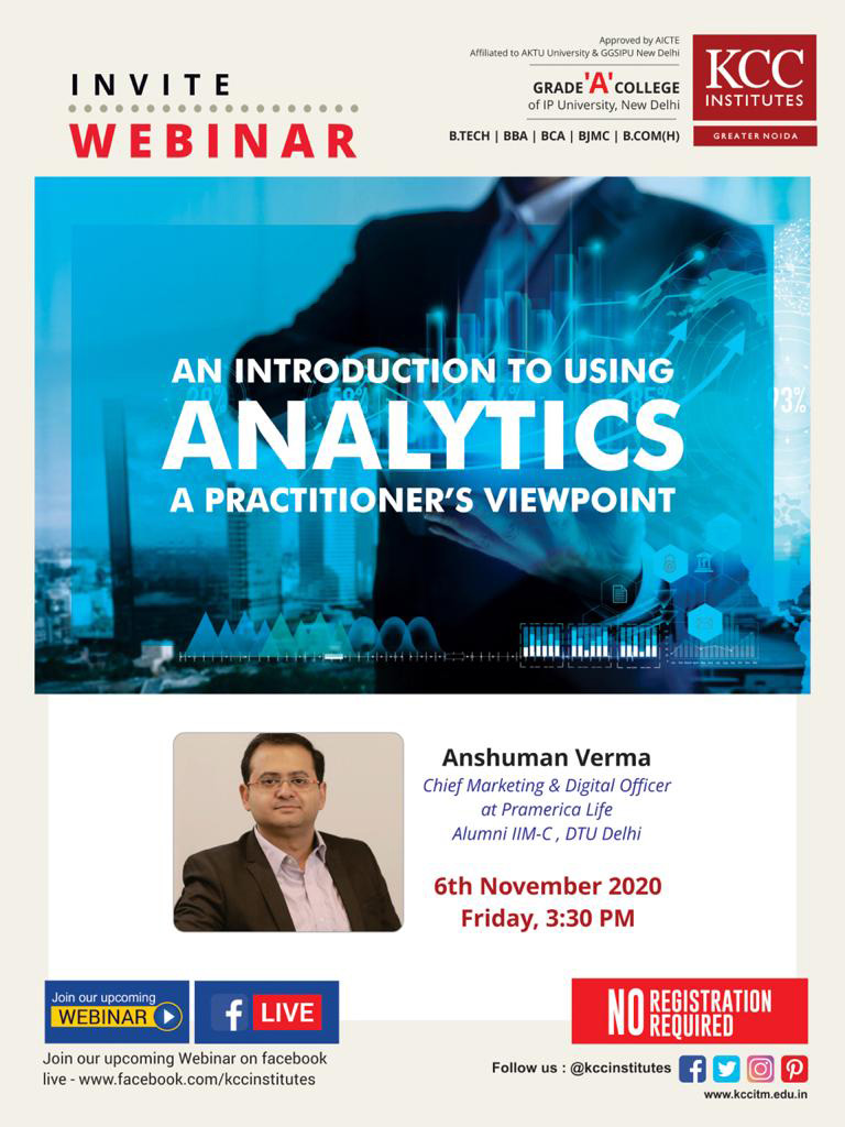 "Join Mr. Anshuman Verma, Chief Marketing & Digital Officer of Pramerica Life, Alumni IIM-C, DTU Delhi for the Webinar on ""An Introduction to Using Analytics - A Practitioner's Viewpoint"""